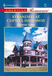 Stranded At Cupid S Hideaway Book PDF
