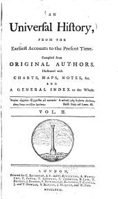 An Universal History from the Earliest Accounts to the Present Time: Volume 2