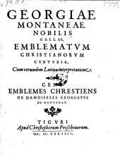 Emblematum Christianorum centuria, cum eorundem latina interpretatione (etc.) (gall. et lat.)