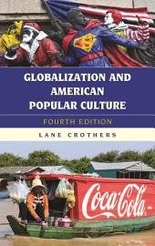 Globalization and American Popular Culture: Edition 4