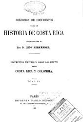 Coleccion de documentos para la historia de Costa Rica: Volume 4