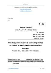 GB 8058-2003: Translated English of Chinese Standard. GB8058-2003.: Standard permissible limits and testing method for release of lead or cadmium from ceramic cookware.