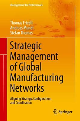 Strategic Management of Global Manufacturing Networks