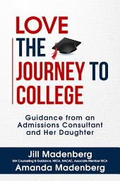 Love the Journey to College: Guidance from an Admissions Consultant and Her Daughter