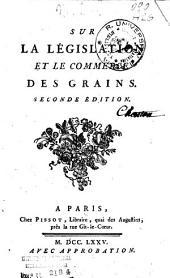 Sur la législation et le commerce des grains: Volume1
