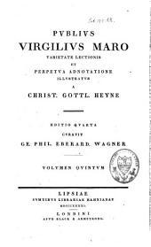 Publius Virgilius Maro varietate lectionis et perpetua adnotatione illustratus: Volume 5