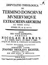 Disp. theol. de termino donorum munerumque extraordinariorum, ex verbis Pauli Ephes. IV, 12 eruto