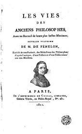 Les vies des anciens philosophes: avec un recueil de leurs plus belles maximes