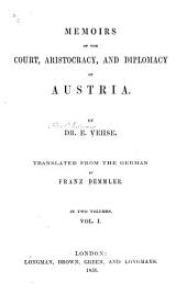Memoirs of the court, aristocracy, and diplomacy of Austria: Volume 1