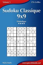 Sudoku Classique 9x9 - Diabolique - Volume 5 - 276 Grilles