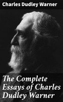 The Complete Essays of Charles Dudley Warner PDF