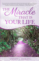 Download The Miracle That Is Your Life Book