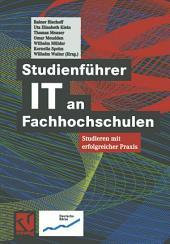 Studienführer IT an Fachhochschulen: Studieren mit erfolgreicher Praxis