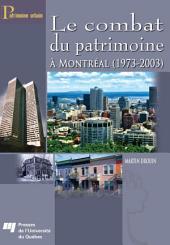 Le Combat du Patrimoine à Montréal (1973-2003)