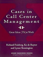 Cases in Call Center Management: Great Ideas (th)at Work