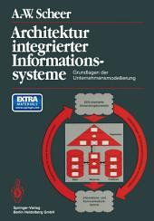 Architektur integrierter Informationssysteme: Grundlagen der Unternehmensmodellierung