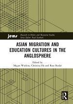Asian Migration and Education Cultures in the Anglosphere
