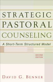 Strategic Pastoral Counseling: A Short-Term Structured Model, Edition 2