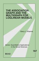 The Association Graph and the Multigraph for Loglinear Models PDF