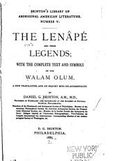The Lenâpé and Their Legends: With the Complete Text and Symbols of the Walam Olum, a New Translation, and an Inquiry Into Its Authenticity