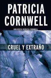 Cruel y extraño (Doctora Kay Scarpetta 4): (Campaña Patricia Cornwell a 2,99 euros)