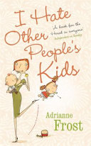I Hate Other People s Kids Book