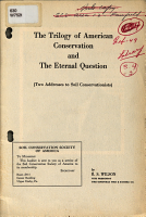 The Trilogy of American Conservation and the Eternal Question  two Addresses to Soil Conservationists  PDF