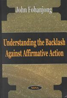 Understanding the Backlash Against Affirmative Action