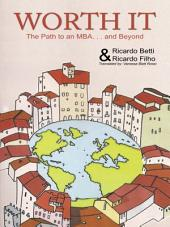 Worth It: The Path to an MBA Abroad ... and Beyond