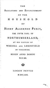 The regulations and establishment of the household of Henry Algernon Percy