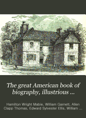 The Great American Book of Biography, Illustrious Americans: Their Lives and Great Achievements