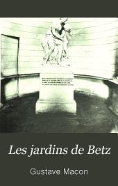 Les jardins de Betz: Description inèdite