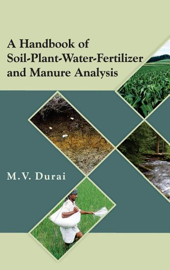 A Handbook of Soil Plant Water Fertilizer and Manure Analysis PDF