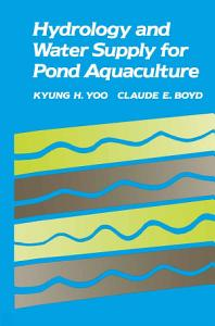 Hydrology and Water Supply for Pond Aquaculture Book