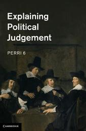 Explaining Political Judgement