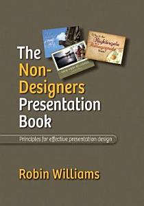 The Non designer s Presentation Book Book
