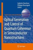 Optical Generation and Control of Quantum Coherence in Semiconductor Nanostructures PDF