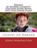 Frindle By Andrew Clements Teachers Guide Novel Unit And Lesson Plans