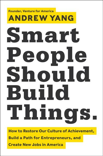 Download Smart People Should Build Things Book