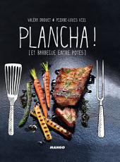 Plancha !: [et barbecue entre potes]