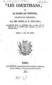 Les Courtisans, ou, La barbe de Neptune: vaudeville anecdote