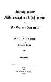 Schleswig-Holstein's Freiheits-Kampf im 13. Jahrhundert; oder der Tag von Bornhöved: Historischer Roman, Band 2