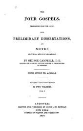 The Four Gospels: Translated from the Greek, with Preliminary Dissertations, and Notes Critical and Explanatory