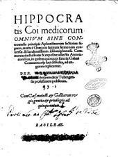 Hippocratis Coi ... Aphorismorum sectiones septem, recens è Graeco in latinum sermonem conuersae, & luculentissimis, ijsdemque breuiss. commentarijs illustratae & expositae adiectis annotationibus, in quibus quotquot sunt in Galeni Commentarijs loci difficiles, ad unguem explicantur. Per Leonhartum Fuchsium ..