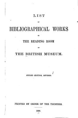 List of Bibliographical Works in the Reading Room of the British Museum PDF
