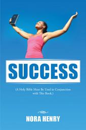 Success: (A Holy Bible Must Be Used in Conjunction with This Book.)