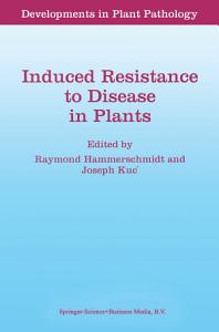 Induced Resistance to Disease in Plants PDF