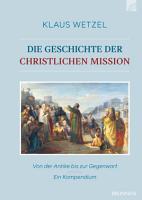 Die Geschichte der christlichen Mission PDF