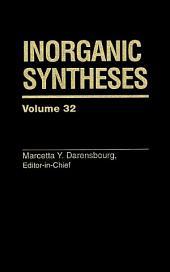 Inorganic Syntheses: Volume 32