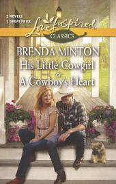 His Little Cowgirl and A Cowboy's Heart